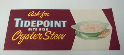 Vintage  Tidepoint Oyster Stew Paper Sign.