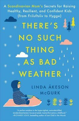 There's No Such Thing as Bad Weather A Scandinavian Mom's Secre... 9781501143625