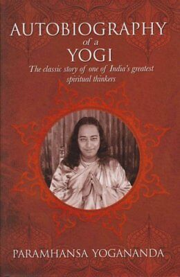 The Autobiography of a Yogi The Classic Story of One of India's... 9781785995026