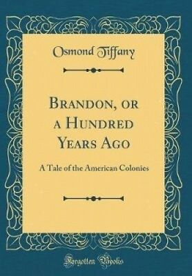 Brandon, or a Hundred Years Ago: A Tale of the American Colonies (Classic
