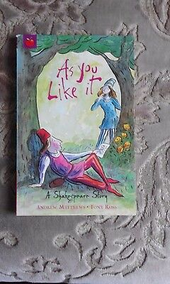 As You Like It  A Shakespeare Story by A Matthews & T Ross Children's Story