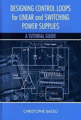 Designing Control Loops for Linear and Switching Power Supplies... 9781608075577