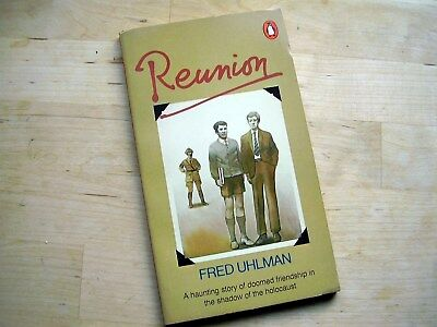 Fred Uhlman: Reunion~Story Of Doomed Friendship In The Shadow Of The Holocaust