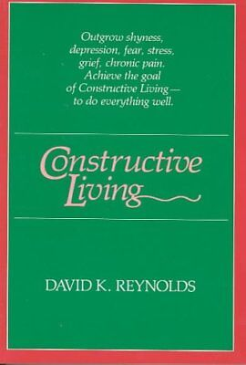 Constructive Living by David K. Reynolds 9780824808716 (Paperback, 1984)