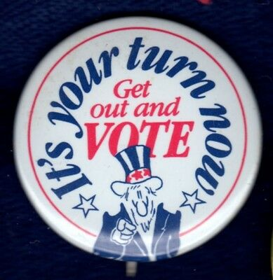Your Turn Now Get Out Vote Patriotic Duty Uncle Sam Political Pinbacks Buttons