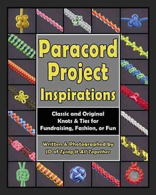 Paracord Project Inspirations Classic and Original Knots & Ties... 9780985557867