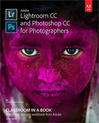 Adobe Lightroom and Photoshop CC for Photographers Classroom in... 9780134288611