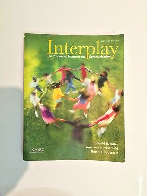 Interplay The Process of Interpersonal Communication, by Adler, 11th Edition