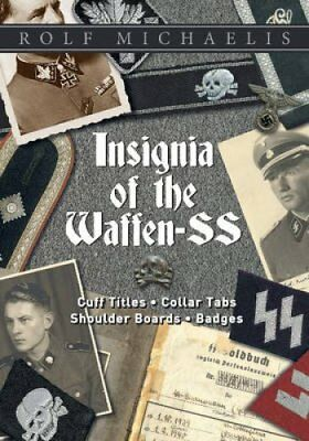 Insignia of the Waffen-SS Cuff Titles, Collar Tabs, Shoulder Bo... 9780764351761