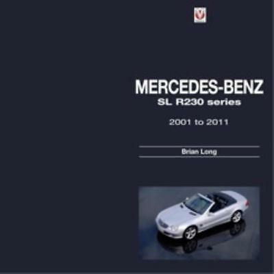 Mercedes-Benz SL Series– R230 Series 2001 to 2011 Model History Markets New Book