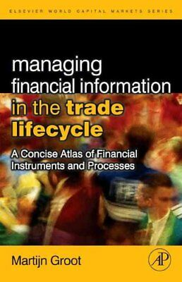 Managing Financial Information in the Trade Lifecycle A Concise... 9780123742896