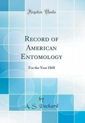 Record of American Entomology: For the Year 1868 (Classic Reprint).