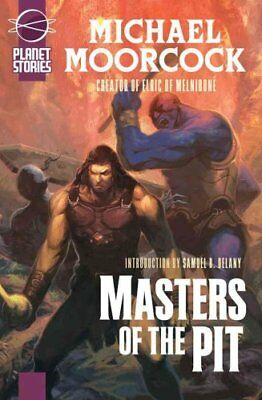 Masters Of The Pit by Michael Moorcock 9781601251046 (Paperback, 2008)