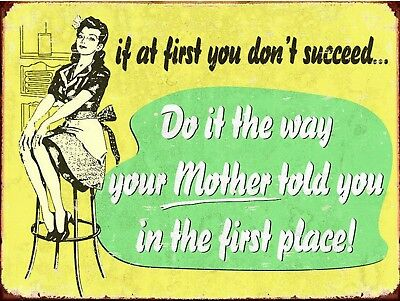 If You Do Not Suceed Do It Like Mother Said Funny Retro Vintage Metal Sign 9x12