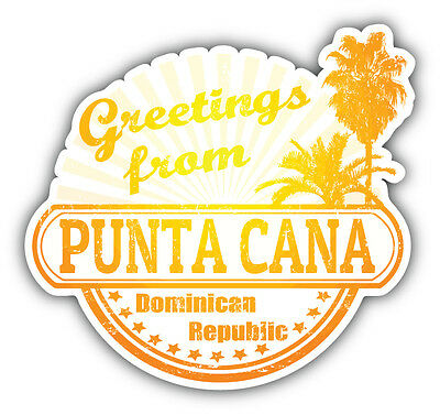 Punta cana dominican republic greetings label car bumper sticker decal 5 x 5