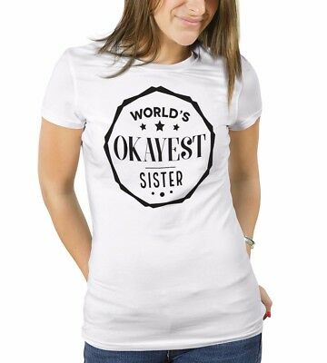 914bc4104 World's Okayest Sister Shirt Funny Sisters Brother Tee for Siblings Clothing