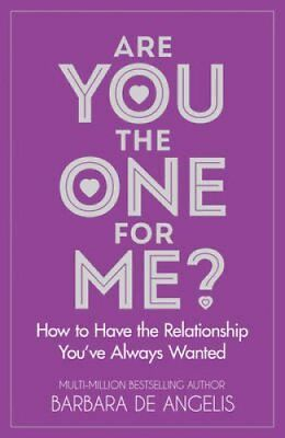Are You the One for Me? How to Have the Relationship You'Ve Alw... 9780722532980