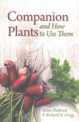 Companion Plants and How to Use Them by Helen Philbrick 9781782502869