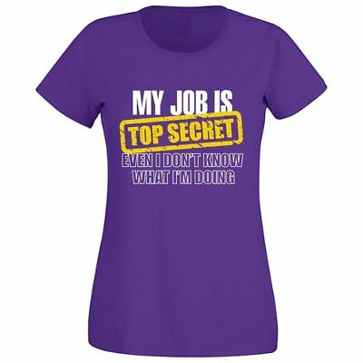 My Job Is Top Secret Even I Dont Know What I Am Doing Womens Girls Lot T Shirt