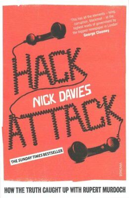 Hack Attack How the truth caught up with Rupert Murdoch 9780099572367