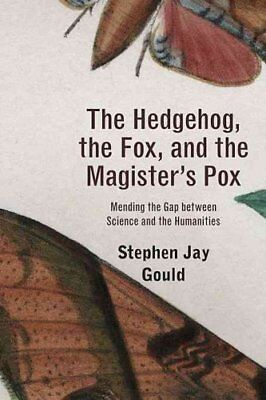 The Hedgehog, the Fox, and the Magister's Pox Mending the Gap b... 9780674061668