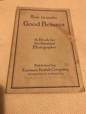 Antique 'How to Make Good Pictures' Book Eastman Kodak Co Photographer