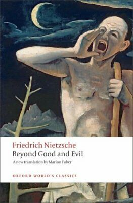 Beyond Good and Evil Prelude to a Philosophy of the Future 9780199537075