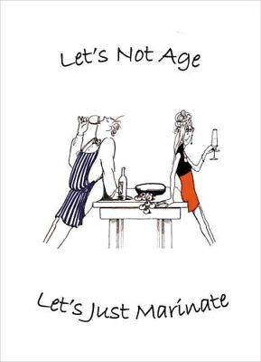 Let's Not Age, Let's Just Marinate by Bev Williams 9781849532099