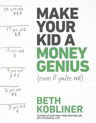 Make Your Kid a Money Genius (Even If You're Not) A Parents' Gu... 9781476766812