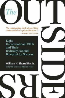 The Outsiders Eight Unconventional CEOs and Their Radically Rat... 9781422162675