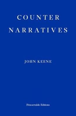 Counternarratives by John Keene 9781910695135 (Paperback, 2016)