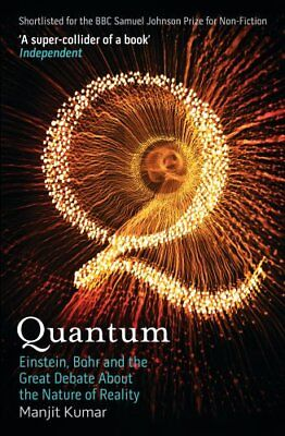 Quantum Einstein, Bohr and the Great Debate About the Nature of... 9781848310353