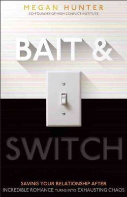 Bait & Switch Saving Your Relationship After Incredible Romance... 9781936268702
