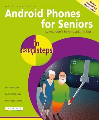Android Phones for Seniors in easy steps by Nick Vandome 9781840787757