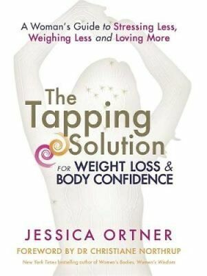 The Tapping Solution for Weight Loss & Body Confidence A Woman'... 9781781802915