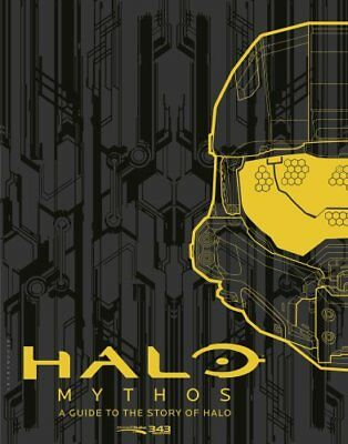 Halo Mythos A Guide to the Story of Halo by 343 Industries 9781681193564