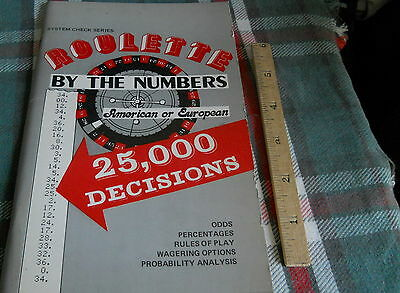 ROULETTE BY THE NUMBERS* AMERICAN OR EUROPEAN* 25,0000 DECISONS --Huey Mahl