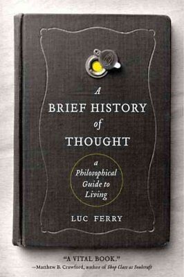 A Brief History of Thought A Philosophical Guide to Living 9780062074249