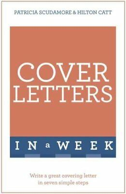 Cover Letters In A Week Write A Great Covering Letter In Seven ... 9781473609426