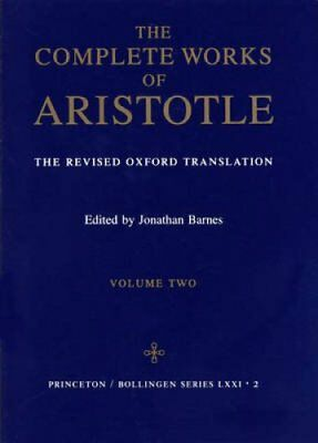 Complete Works of Aristotle, Volume 2 The Revised Oxford Transl... 9780691016511