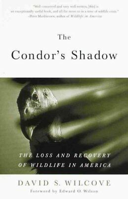 The Condor's Shadow The Loss and Recovery of Wildlife in America 9780385498814