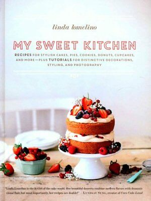 My Sweet Kitchen Recipes for Stylish Cakes, Pies, Cookies, Donu... 9781611803068