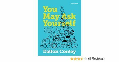 You May Ask Yourself Dalton Conley Fifth Edition