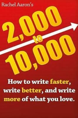2k to 10k Writing Faster, Writing Better, and Writing More of W... 9781548271107