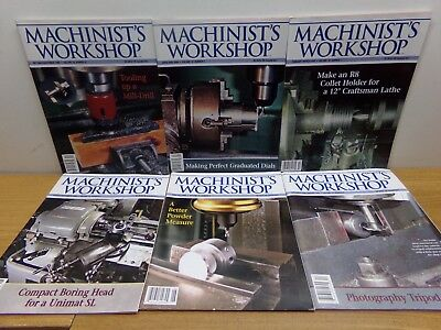 6 Magazines from 2006: Machinist's Workshop #1, #2, #3, #4, #5, #6 - FREE SHIP