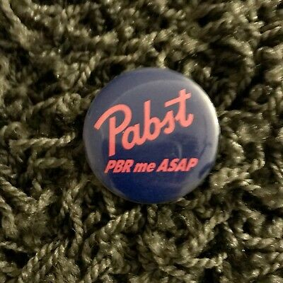 Pabst Blue Ribbon Beer Pbr Me Asap Pin Button 1.5""
