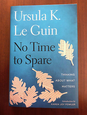 Rare SIGNED Ursula K Le Guin NO TIME TO SPARE 2017 1st/1st HER LAST BOOK