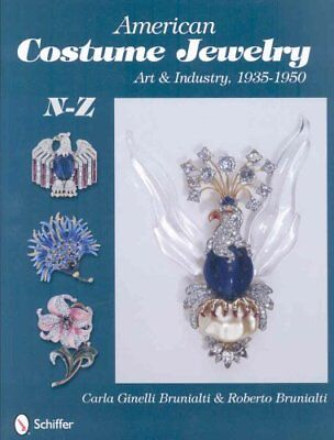 American Costume Jewelry: Art and Industry, 1935-1950, N-Z: Volume 2 by...