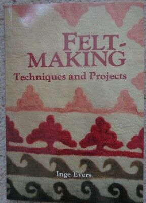 Feltmaking: Techniques and Projects by Inge Evers