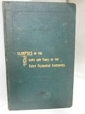 Antique Book - Glimpses Of The Lives & Times Of Early Tasmanian Governors 1904